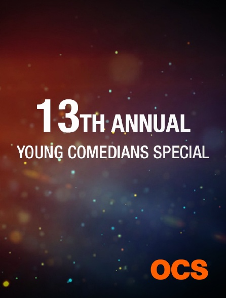 OCS - The 13th Annual Young Comedians Special