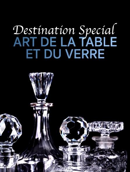 Destination Special : Art De La Table Et Du Verre