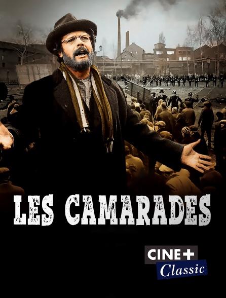 Ciné+ Classic - Les camarades