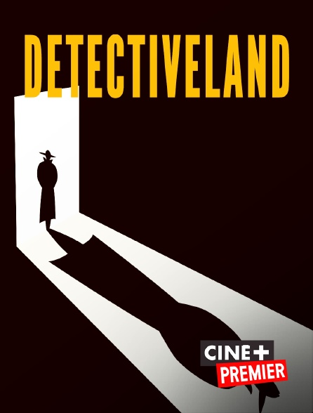 Ciné+ Premier - Detectiveland