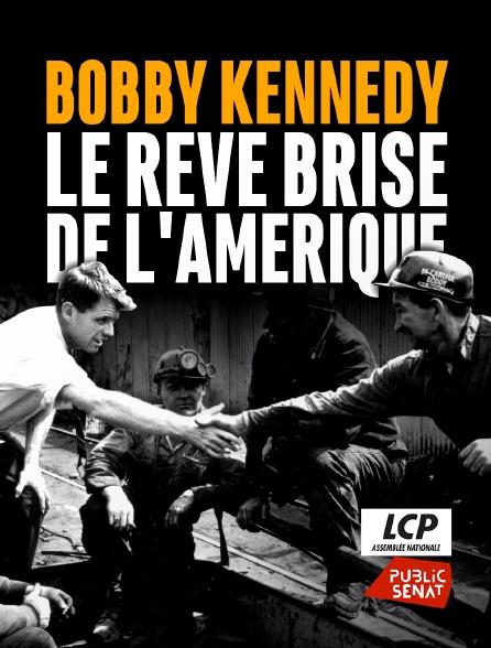 LCP Public Sénat - Bobby Kennedy, le rêve brisé de l'Amérique
