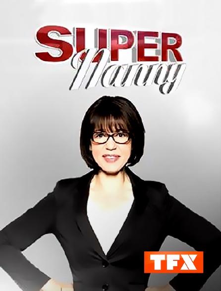 TFX - Super Nanny