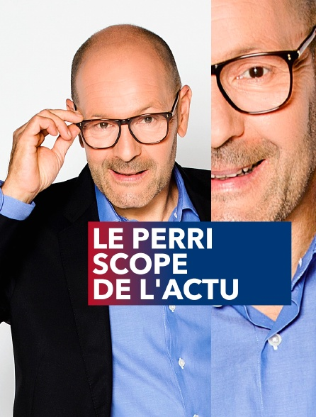 Le Perri Scope de l'actu