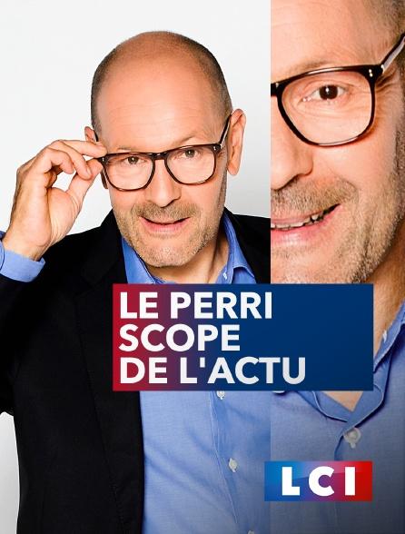 LCI - Le Perri Scope de l'actu