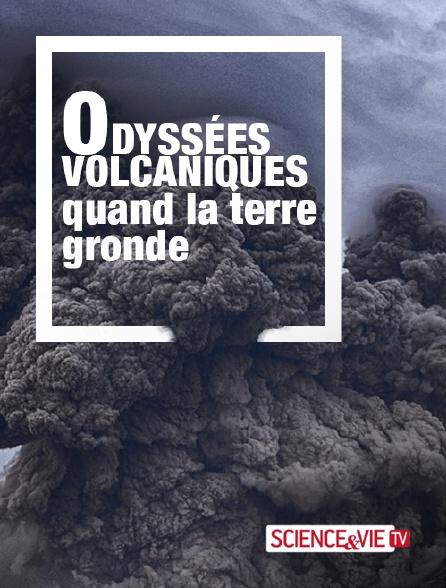 Science et Vie TV - Odyssées volcaniques, quand la terre gronde