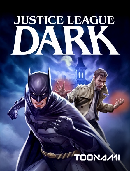 Toonami - Justice League : Dark