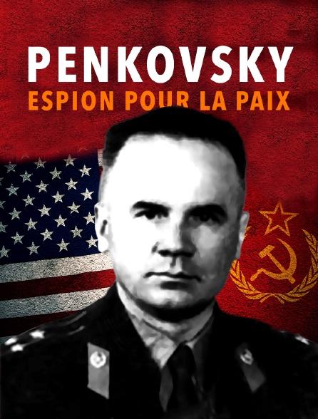 Penkovsky, espion pour la paix