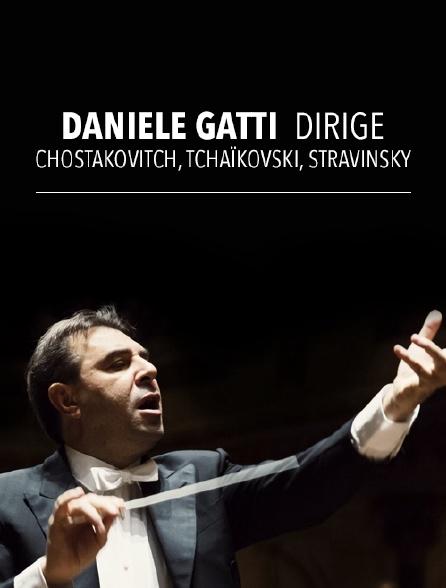 Daniele Gatti dirige Chostakovitch, Tchaïkovski, Stravinsky