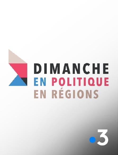 France 3 - Dimanche en politique en régions