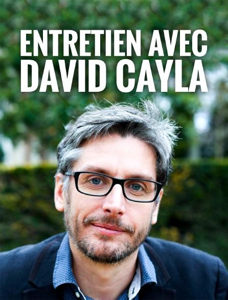 Entretien avec David Cayla