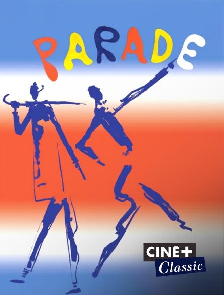 Ciné+ Classic - Parade