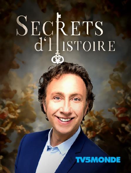 TV5MONDE - Secrets d'histoire