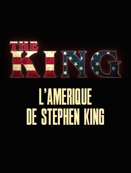 The King : l'Amérique de Stephen King