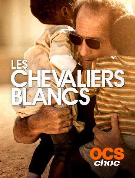 OCS Choc - Les chevaliers blancs