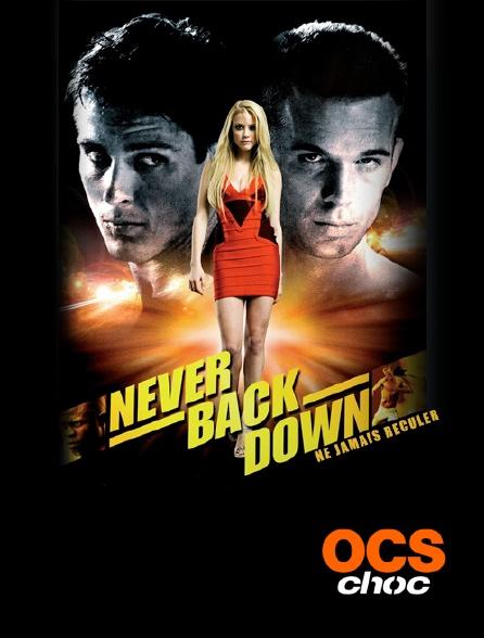 OCS Choc - Never Back Down, ne jamais reculer