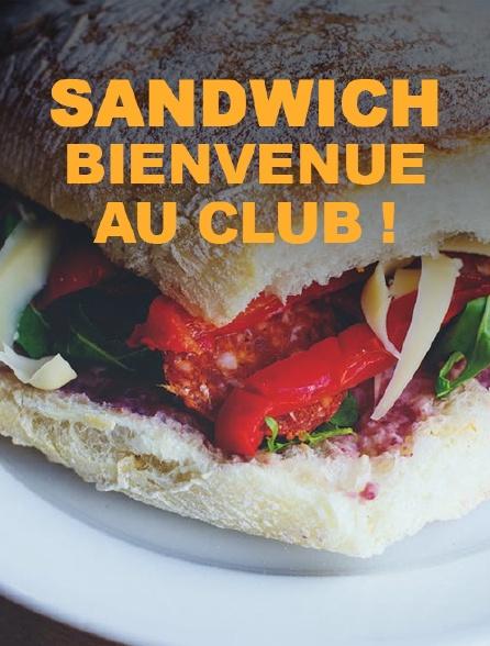 Sandwich, bienvenue au club !