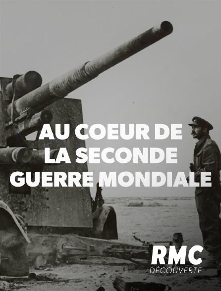 RMC Découverte - Au coeur de la Seconde Guerre mondiale