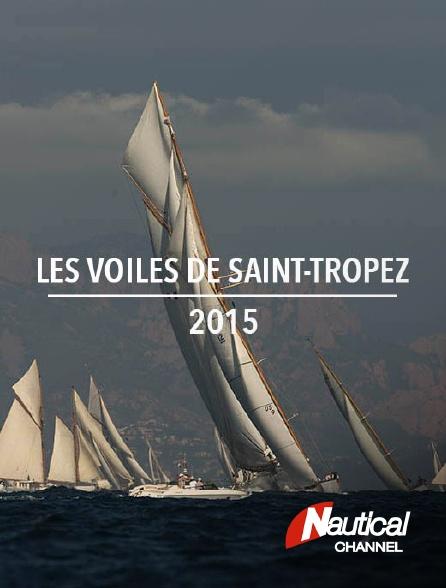 Nautical Channel - Les voiles de Saint-Tropez 2015