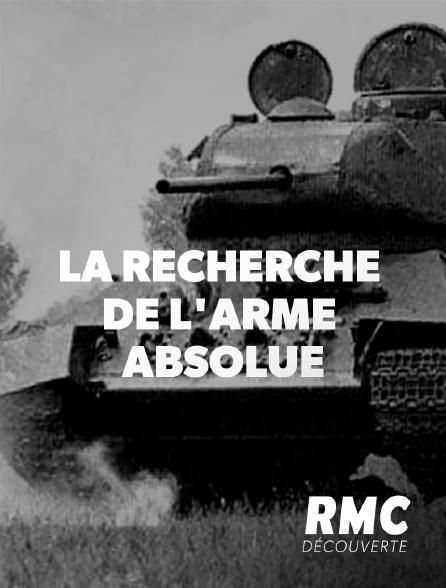 RMC Découverte - La recherche de l'arme absolue