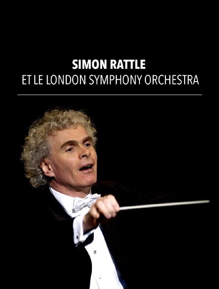 Simon Rattle et le London Symphony Orchestra