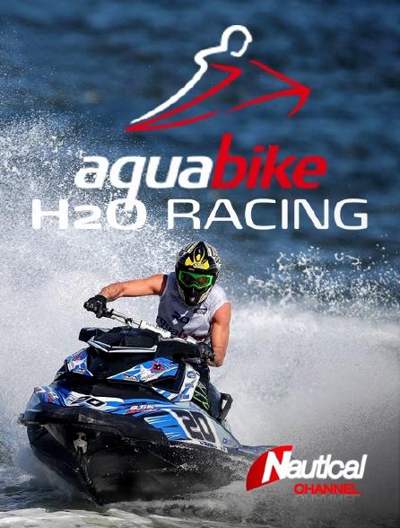Nautical Channel - H2o Racing 2018 : Aquabike en replay