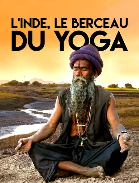 L'Inde, le  berceau du yoga