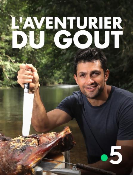 France 5 - L'aventurier du goût