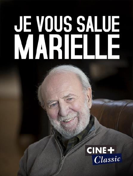 Ciné+ Classic - Je vous salue Marielle