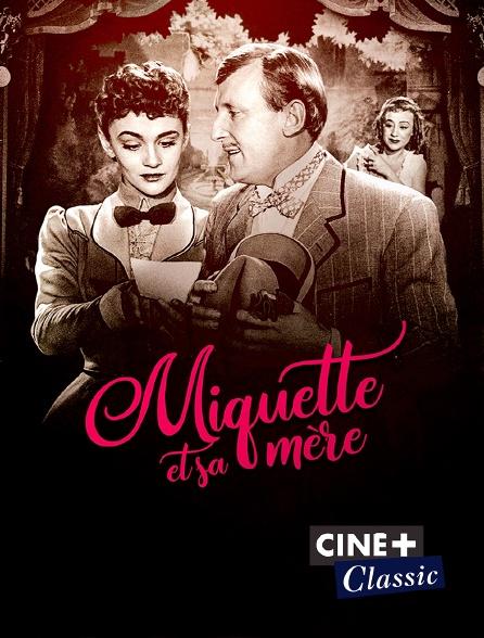 Ciné+ Classic - Miquette et sa mère