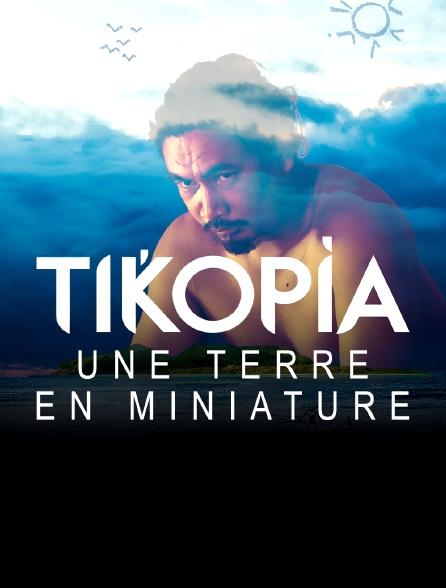 Tikopia, une Terre en miniature