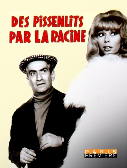 Paris Première - Des pissenlits par la racine