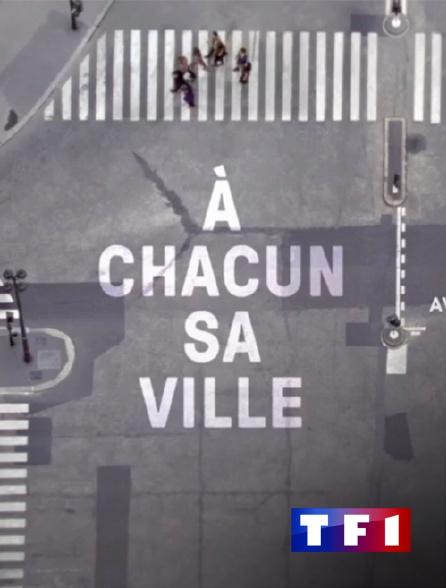 TF1 - A chacun sa ville