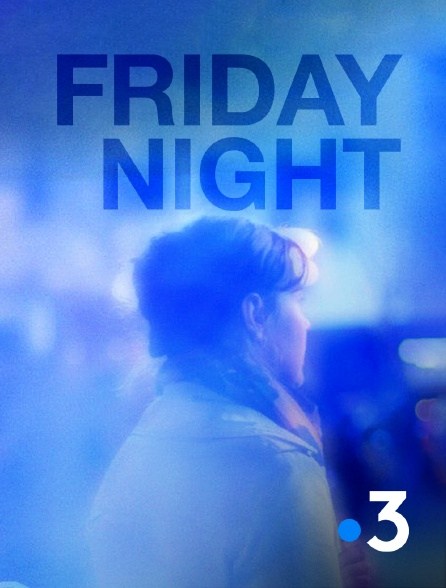 France 3 - Friday Night