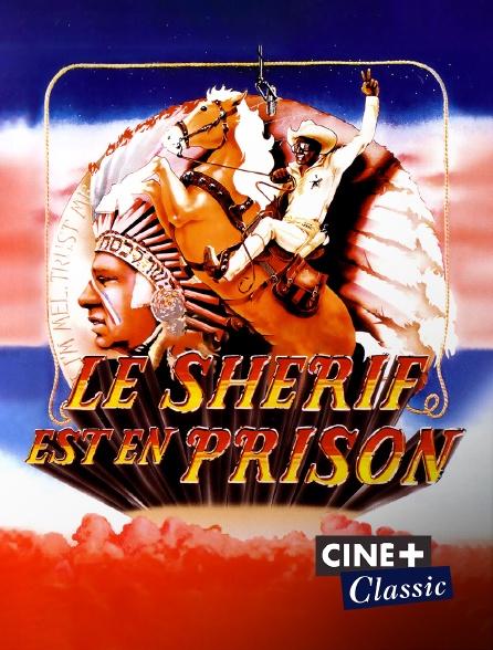 Ciné+ Classic - Le shérif est en prison