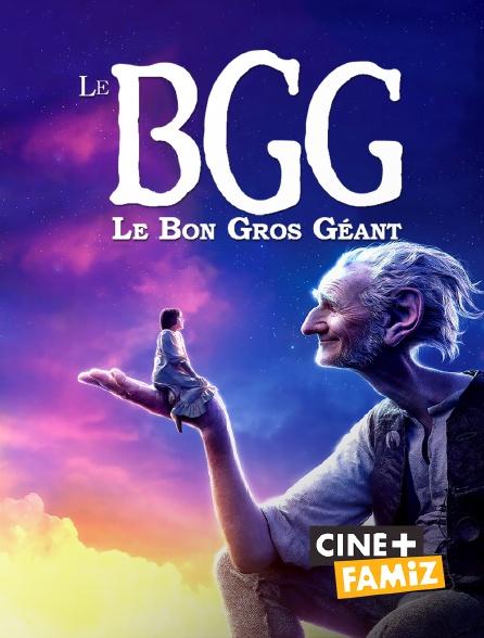 Ciné+ Famiz - Le BGG : le bon gros géant