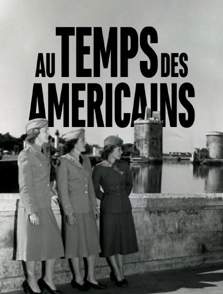 Au temps des Américains