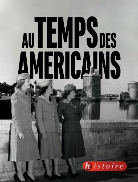 Histoire - Au temps des Américains
