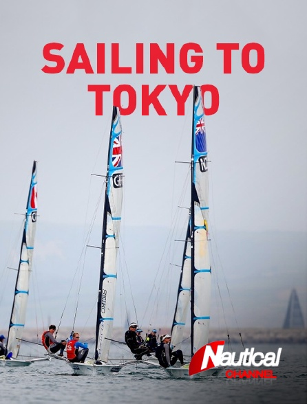 Nautical Channel - Sailing to Tokyo