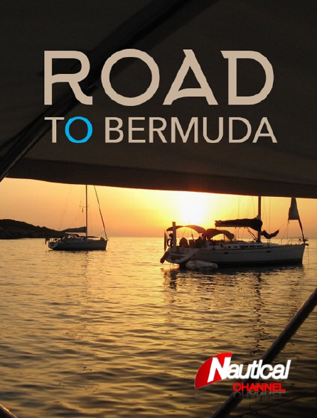 Nautical Channel - Road to Bermuda