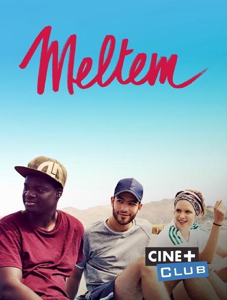 Ciné+ Club - Meltem