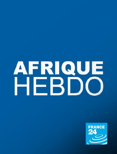 France 24 - Afrique hebdo
