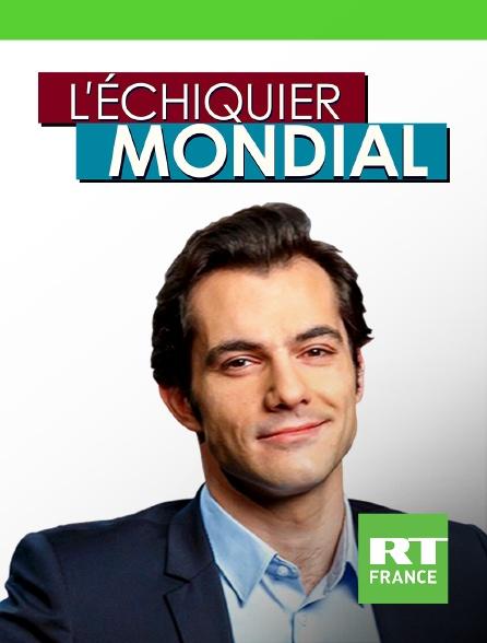 RT France - L'échiquier mondial