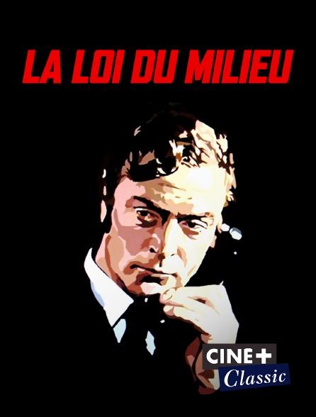 Ciné+ Classic - La loi du milieu