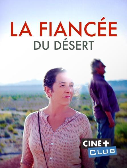 Ciné+ Club - La fiancée du désert