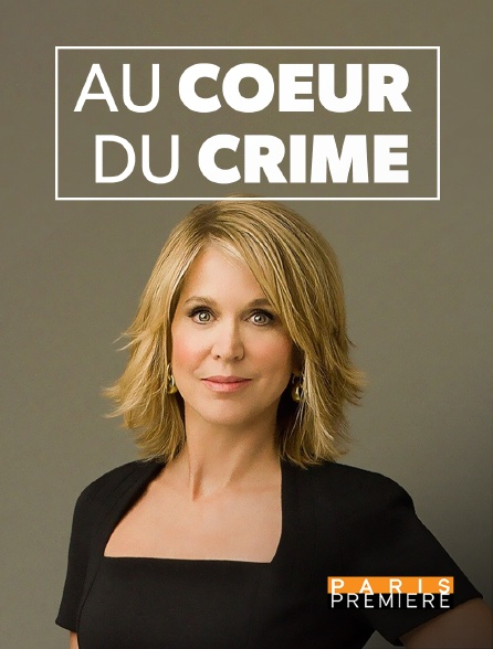 Paris Première - Au coeur du crime