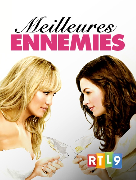 RTL 9 - Meilleures ennemies