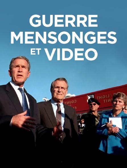 Guerre, mensonges et vidéo