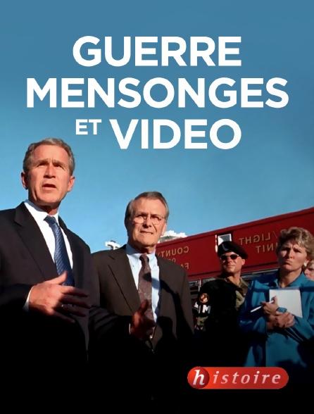 Histoire - Guerre, mensonges et vidéo