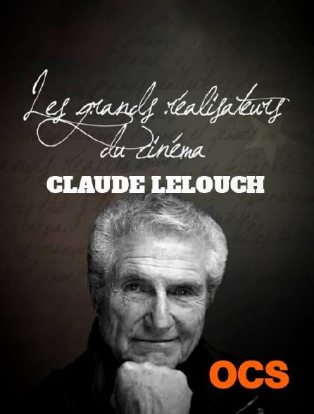OCS - Les grands réalisateurs du cinéma : Claude Lelouch