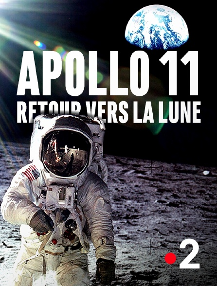 France 2 - Apollo 11 : retour vers la Lune